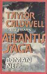 CALDWELL, TAYLOR - STEARN, JESS - Atlantis Saga [antikvár]