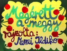 - MEGÉRETT A MEGGY -DIA