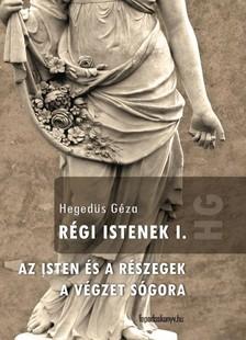 Hegedűs Géza - Régi istenek 1. [eKönyv: epub, mobi]