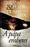 TARJÁNYI PÉTER - DOSEK RITA - A pápa emberei<!--span style='font-size:10px;'>(G)</span-->