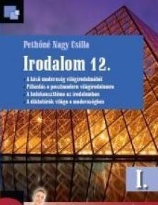 Pethőné Nagy Csilla - 16420/I IRODALOM 12. I. KÖTET