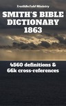 TruthBeTold Ministry, Joern Andre Halseth, William Smith - Smith's Bible Dictionary 1863 [eKönyv: epub, mobi]