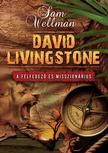 Sam Wellman - DAVID LIVINGSTONE A felfedező és misszionárius<!--span style='font-size:10px;'>(G)</span-->
