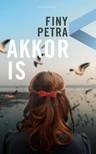 Finy Petra - Akkor is [eKönyv: epub, mobi]<!--span style='font-size:10px;'>(G)</span-->