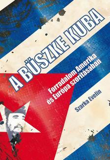 Szarka Evelin - A büszke Kuba