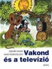 ZDENEK MILER, HANA DOSKOCILOVA - VAKOND ÉS A TELEVÍZIÓ