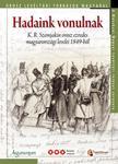 Seres Attila szerkesztette - Hadaink vonulnak - K.R. Szemjakin orosz ezredes magyarországi levelei 1849-ből