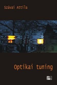 Szávai Attila - Optikai tuning [eKönyv: epub, mobi]