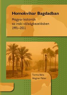 Torma Béla - Wagner Péter - Homokvihar Bagdadban
