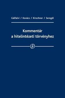 Dr. Gálfalvi Géza, Dr. Kovács Erika, Palasikné Dr. Kirschner Dóra, Seregdi László - Kommentár a hitelintézeti törvényhez [eKönyv: epub, mobi]