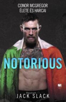 Jack Slack - Notoriuos: Conor McGregor élete és harcai