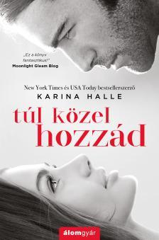 Karina Halle - Túl közel hozzád