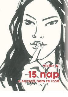 Victor K. - 15 nap