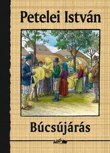 Petelei István - BÚCSÚJÁRÁS