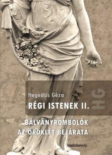 Hegedűs Géza - Régi istenek 2. [eKönyv: epub, mobi]