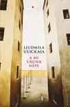 Ljudmila Ulickaja - A mi urunk népe [eKönyv: epub, mobi]<!--span style='font-size:10px;'>(G)</span-->