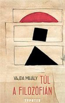 Vajda Mihály - Túl a filozófián