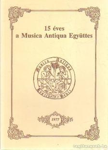 Adorján József - 15 éves a Musica Antiqua Együttes [antikvár]
