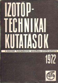 Dobos Dezsőné Dr. (fel.szerk.) - Izotóptechnikai kutatások [antikvár]
