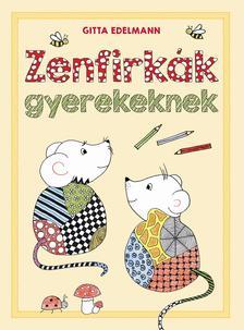 Gitta Edelmann - Zenfirkák gyermekeknek