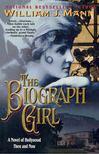 MANN, WILLIAM J, - The Biograph Girl [antikvár]