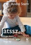 André Stern - Játssz, hogy érezz, hogy tanulj, hogy élj!<!--span style='font-size:10px;'>(G)</span-->