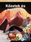 - KŐZETEK ÉS ÁSVÁNYOK