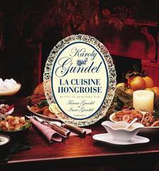 GUNDEL KÁROLY - La cuisine hongroise (25. kiad.) - Kis magyar szakácskönyv