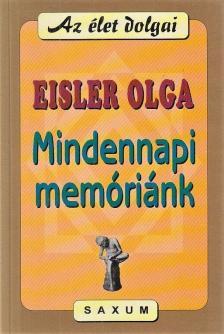 Eisler Olga - MINDENNAPI MEMÓRIÁNK