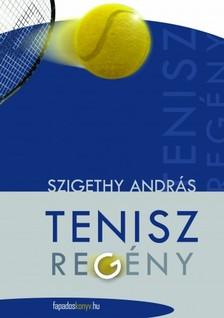 Szigethy András - Teniszregény [eKönyv: epub, mobi]