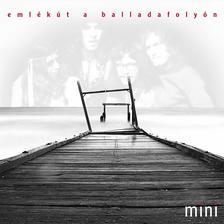 Mini - Mini - Emlékút a Balladafolyón CD