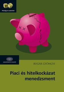 Bugár Gyöngyi - Piaci és hitelkockázat menedzsment
