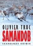 Olivier Truc - Sámándob [eKönyv: epub, mobi]<!--span style='font-size:10px;'>(G)</span-->