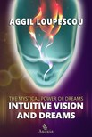 Loupescou Aggil - Intuitive Vision and Dreams [eKönyv: epub,  mobi]