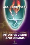 Loupescou Aggil - Intuitive Vision and Dreams [eKönyv: epub, mobi]