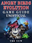 Yuw The - Angry Birds Evolution Game Guide Unofficial [eKönyv: epub,  mobi]