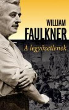 William Faulkner - A legyőzetlenek