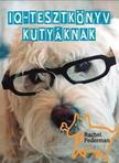 Rachel Federman - IQ-tesztkönyv kutyáknak