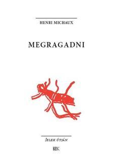 Henri Michaux - Megragadni