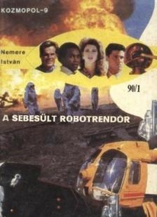 NEMERE ISTVÁN - A sebesült robotrendőr [eKönyv: epub, mobi]