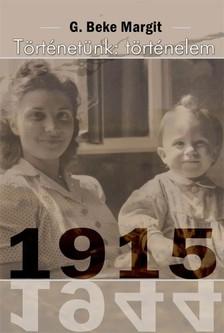 G. Beke Margit - Történetünk: történelem [eKönyv: epub, mobi]