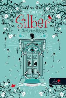 Kerstin Gier - Silber - Az álmok második könyve (Silber 2.) - KEMÉNY BORÍTÓS