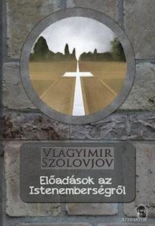 Vlagyimir Szolovjov - Előadások az Istenemberségről ***