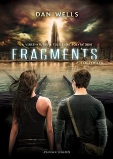 Dan Wells - Fragments - Töredékek [eKönyv: epub, mobi]