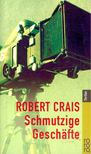 CRAIS, ROBERT - Schmutzige Geschäfte [antikvár]
