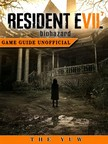 Yuw The - Resident Evil 7 Biohazard Game Guide Unofficial [eKönyv: epub,  mobi]