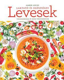 Amber Locke - Laktató és egészséges levesek