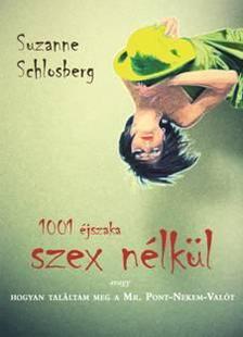 SCHLOSBERG, SUZANNE - 1001 éjszaka szex nélkül
