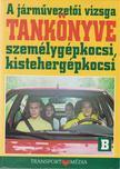 Békési István dr. - A járművezetői vizsga tankönyve személygépkocsi,  kistehergépkocsi [antikvár]