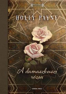 Holly Lynn Payne - A damaszkuszi rózsa ###